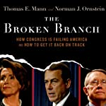 The Broken Branch: How Congress is Failing America and How to Get It Back on Track | Thomas E. Mann,Norman J. Ornstein