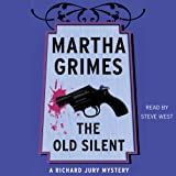 The Old Silent by Martha Grimes front cover