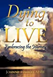 Dying to Live, Joanne Harvey, 1452047510