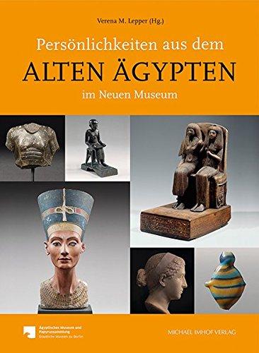 Persönlichkeiten aus dem Alten Ägypten im Neuen Museum
