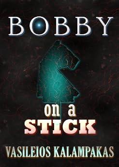 Bobby on a stick by [Kalampakas, Vasileios]