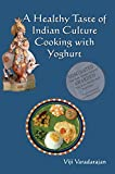 A Healthy Taste Of Indian Culture - Cooking With Yogurt