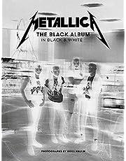 Metallica: The Black Album in Black & White: Photographs by Ross Halfin