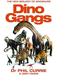 Amazon dinosaurs animals kindle store dino gangs dr philip j curries new science of dinosaurs fandeluxe Ebook collections