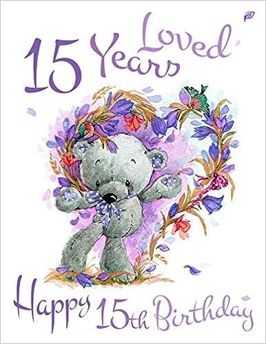 Libro PDF Gratis Happy 15th Birthday 15 Years Loved Say