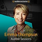 Emma Thompson: Audible Sessions: FREE Exclusive interview | Robin Morgan
