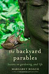 The Backyard Parables: Lessons on Gardening, and Life Hardcover