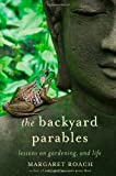 The Backyard Parables, Margaret Roach, 1455501980