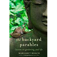 The Backyard Parables: Lessons on Gardening, and Life