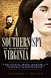 A Southern Spy in Northern Virginia, Charles V. Mauro, 1596297433