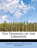 The Training of the Librarian, Selma Nachman Adolf Ebert, 1241257736