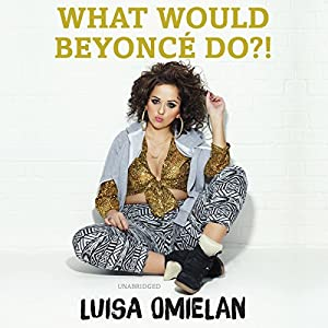 What Would Beyoncé Do?! Hörbuch