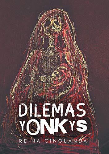 Dilemas yonkis (Caligrama) por Reina Ginolanda