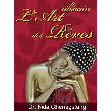 L'Art des Rêves: Voyage au-delà du temps et de l'espace ou l'art tibétain des rêves (Art du Bon Karma) (French Edition)