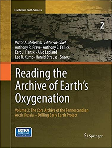 Reading the Archive of Earth's Oxygenation: Volume 2: The Core Archive of the Fennoscandian Arctic Russia - Drilling Early Earth Project (Frontiers in Earth Sciences)