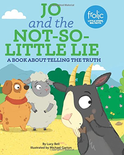Download Jo and the Not-So-little Lie: A Book about Telling the Truth (Frolic First Faith) pdf epub