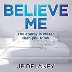 Believe Me | JP Delaney