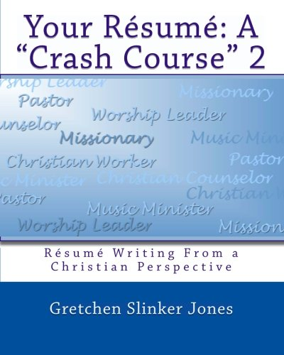 Read Online Your Resume: A Crash Course II: Resume Writing From a Christian Perspective ebook