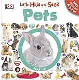 Little Hide and Seek Pets, Dorling Kindersley Publishing Staff, 1465424601