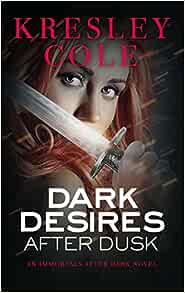 Download Dark Desires After Dusk Immortals After Dark 5 By Kresley Cole