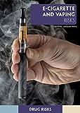 E-Cigarette and Vaping Risks