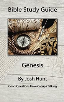 Bible Study Guide -- Genesis: Good Questions Have Groups Talking (Volume 26)