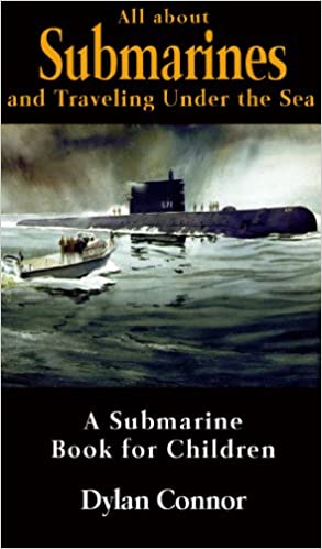 All about Submarines and Traveling Under the Sea - A