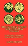 The Mosley Street Melodramas Volume II, William P. Johnson and Rosemary Willhide, 0573696233