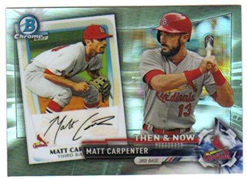 2017 Topps Chrome Bowman Then and Now #BTN-19 Matt Carpenter St Louis Cardinals