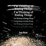 I'm Thinking of Ending Things | Iain Reid