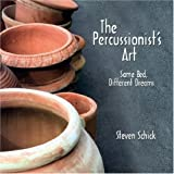 The Percussionist's Art: Same Bed, Different Dreams (Eastman Studies in Music)