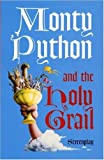 Monty Python and the Holy Grail: Screenplay by Graham Chapman (2002-04-11)