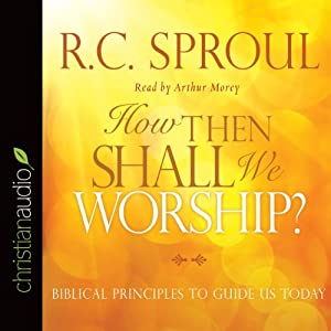 How Then Shall We Worship? Audiobook