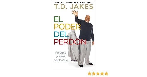 El poder del perdón: Perdona y serás perdonado (Atria Espanol) (Spanish Edition) - Kindle edition by T.D. Jakes. Religion & Spirituality Kindle eBooks ...