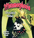 Metamorphosis, Bobbie Kalman and Rebecca Sjonger, 0778777138