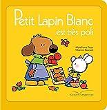 img - for Petit Lapin Blanc: Petit Lapin Blanc est tres poli book / textbook / text book