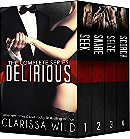 Delirious Series - Boxed Set: Seek, Snare, Seize & Scorch by [Wild, Clarissa]