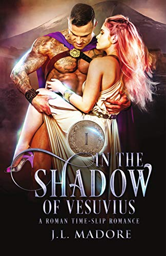 In The Shadow of Vesuvius: A Roman Time-Slip Romance