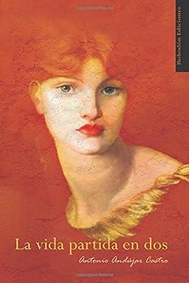 La vida partida en dos (Bohodón Ediciones): Amazon.es: Andújar ...
