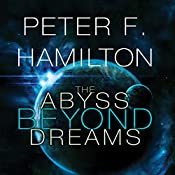 The Abyss Beyond Dreams: Chronicle of the Fallers, Book 1 | Peter F. Hamilton