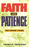 Faith and Patience--The Power Twins, Kenneth Copeland, 1575621959