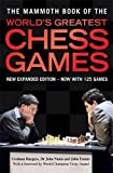img - for The Mammoth Book of the World's Greatest Chess Games: New edn (Mammoth Books) by Burgess, Graham, Nunn, Dr John, Emms, John (2010) Paperback book / textbook / text book