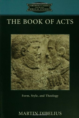 Read Online The Book of Acts: Form, Style, and Theology (Fortress Classics in Biblical Studies) pdf