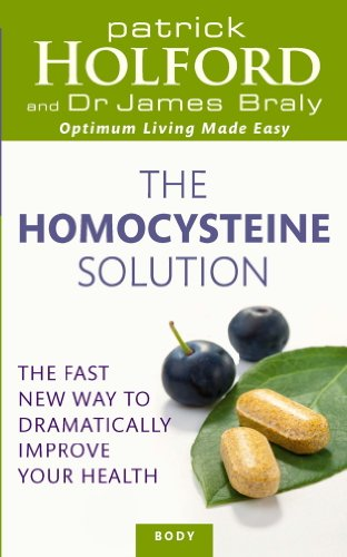 The Homocysteine Solution: The fast new way to dramatically improve your health (English Edition)