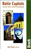 Baltic Capitals: Tallinn, Riga, Vilnius, Kaliningrad: The Bradt Travel Guide