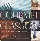 img - for Gourmet Glasgow; simple recipes for an easy life. book / textbook / text book