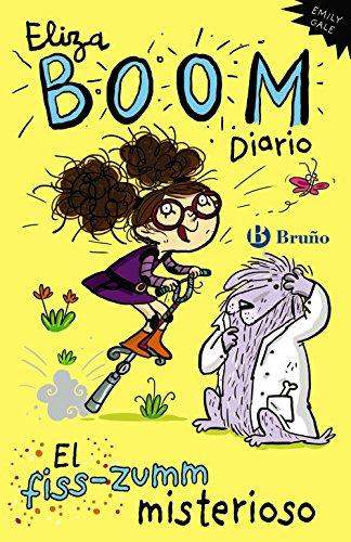 Eliza Boom. Diario. El fiss-zumm misterioso (Eliza Boom Diario / Eliza Boom's Diary) (Spanish Edition)