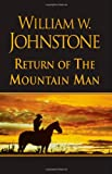 Return of the Mountain Man, William W. Johnstone, 0758231636