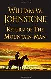 Return of the Mountain Man, William W. Johnstone, 0758231636