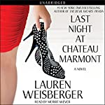 Last Night at Chateau Marmont: A Novel | Lauren Weisberger